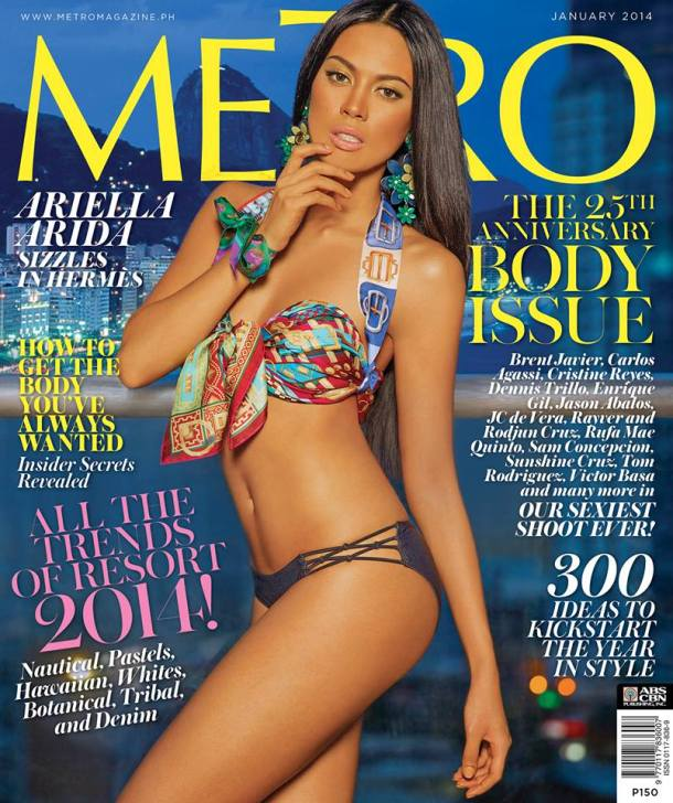 Miss Universe 2013 3rd Runner Up Ariella Arida graced the cover of the magazine's January 2014 issue which is celebrating its amazing run at 25 years in the magazine business in the Philippines and the Metro Body issue is in celebration of its 25th year.